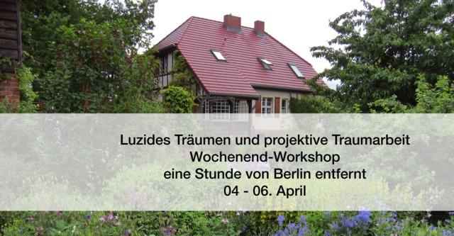 Wochenend-Workshop: luzides Träumen und projektive Traumarbeit. Eine Stunde ausserhalb von Berlin.